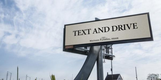 Wathan Funeral Home: Text and Drive [image] 1 Outdoor Advert by John St