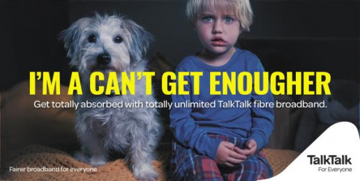 Talktalk: I'm a Can't Get Enougher Print Ad by CHI & Partners London