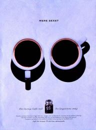 Cafe Noir: MORE SEXY Print Ad by BBDO Denmark