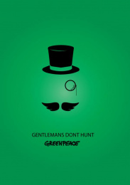 Greenpeace: Gentlemen don't hunt, 3 Print Ad by Acc Granot Israel