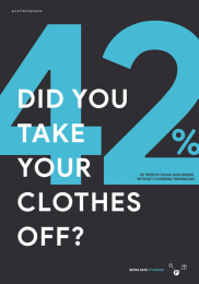 World Health Organization/ WHO: Facts to safe - Did you take your clothes off? Print Ad by Grow Advertising Group, Bogotá, Colombia