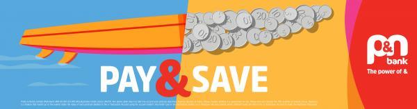 P&N Bank: Pay&Save, 2 Print Ad by 303Lowe Perth, XYZ Studios