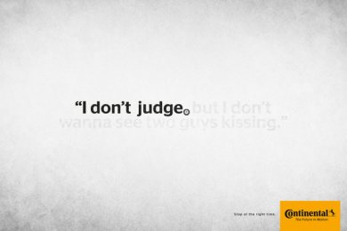 Continental: Stop at the right time: i don't judge Print Ad by Rai Sao Paulo