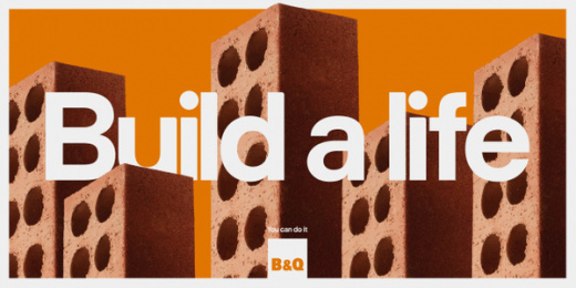 B & Q: Build a Life, 5 Print Ad by Knucklehead, Uncommon London