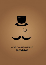 Greenpeace: Gentlemen don't hunt, 1 Print Ad by Acc Granot Israel