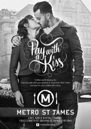 Metro St James: Pay with a kiss Print Ad by Lavender*