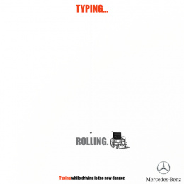 Mercedes-Benz: Typing while driving is the new danger. Print Ad by Pipe bomb Advertising, Bengaluru, India