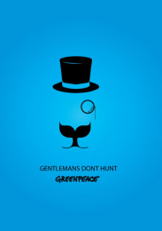 Greenpeace: Gentlemen don't hunt, 2 Print Ad by Acc Granot Israel