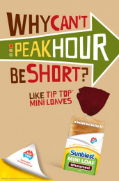 Sunblest Mini Loaf: Peakhour Print Ad by DDB Sydney
