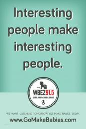 WBEZ 91.5FM: MAKE WALLSCAPE Print Ad by Xi Chicago