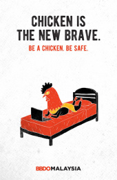 BBDO Malaysia: Be a chicken - Chicken is the new brave. Print Ad by BBDO Kuala Lumpur