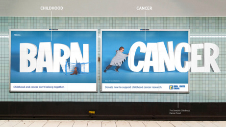 THE SWEDISH CHILDHOOD CANCER FOUNDATION: Childhood And Cancer Don't Belong Together, 2 Outdoor Advert by Garbergs Annonsbyra