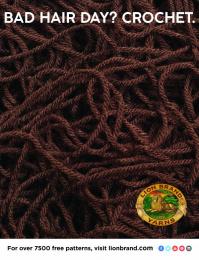 Lion Brand: Bad Hair Day? Crochet Print Ad by No, No, No, No, No, Yes