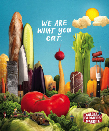 Calgary Farmers Market: We are what you eat Print Ad by Daughter Creative