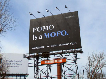 Coinsquare: FOMO is a MOFO Outdoor Advert by The Garden