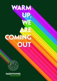 Paddy Power: Warm Up We Are Coming Out Print Ad by Officer&Gentleman Madrid