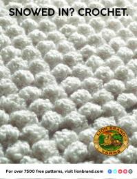 Lion Brand: Snowed In? Crochet Print Ad by No, No, No, No, No, Yes
