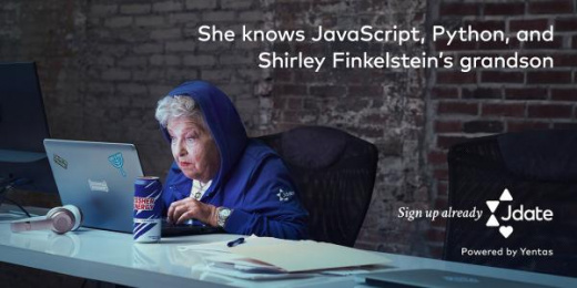 JDate: She Knows JavaScript, Python, and Shirley Finkelstein's Grandson Outdoor Advert by David Roth & Associates