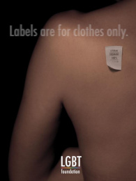 LGBT Foundation: Labels Are For Clothes Only, 1 Print Ad by Team collaboration