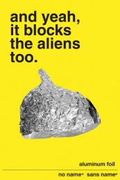 No Name Aluminum Foil: Block the Aliens Print Ad by George Brown College
