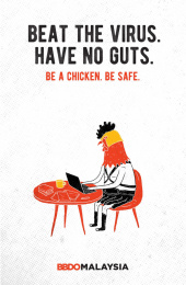 BBDO Malaysia: Be a chicken - Beat the virus have no guts. Print Ad by BBDO Kuala Lumpur