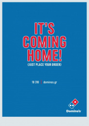 Domino's Pizza: It's Coming Home, 1 Print Ad by The Newtons Laboratory